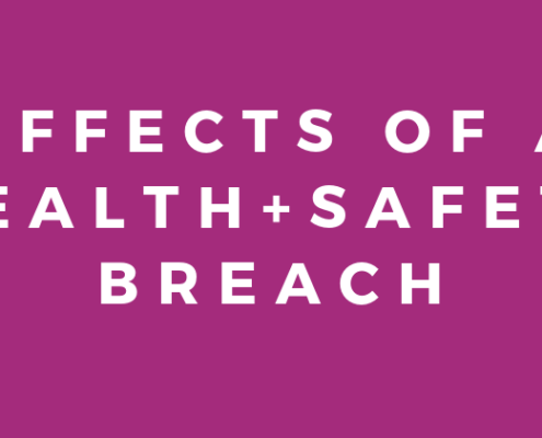 Effects of a Health and Safety Breach